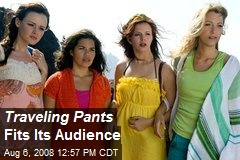 Traveling Pants Fits Its Audience