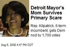 Detroit Mayor's Mom Survives Primary Scare