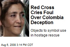 Red Cross Cries Foul Over Colombia Deception