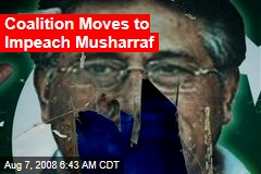 Coalition Moves to Impeach Musharraf