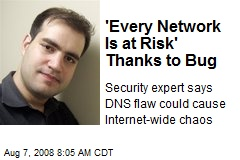 'Every Network Is at Risk' Thanks to Bug