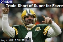 Trade Short of Super for Favre