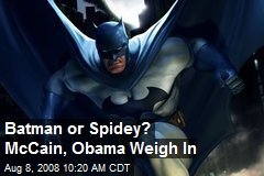 Batman or Spidey? McCain, Obama Weigh In