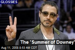 The 'Summer of Downey'