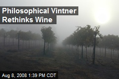 Philosophical Vintner Rethinks Wine
