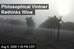 Philosophical Vintner Rethinks Wine