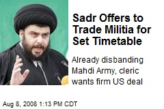 Sadr Offers to Trade Militia for Set Timetable