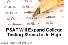 PSAT Will Expand College Testing Stress to Jr. High