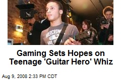 Gaming Sets Hopes on Teenage 'Guitar Hero' Whiz