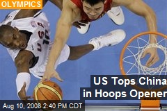 US Tops China in Hoops Opener