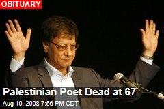 Palestinian Poet Dead at 67