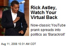 Rick Astley, Watch Your Virtual Back