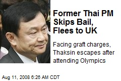Former Thai PM Skips Bail, Flees to UK