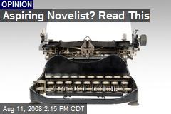 Aspiring Novelist? Read This