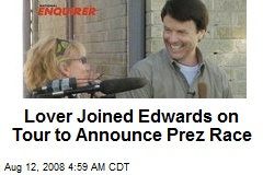 Lover Joined Edwards on Tour to Announce Prez Race