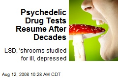 Psychedelic Drug Tests Resume After Decades
