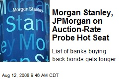 Morgan Stanley, JPMorgan on Auction-Rate Probe Hot Seat