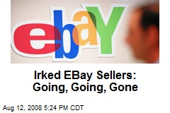 Irked EBay Sellers: Going, Going, Gone