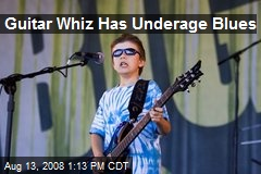 Guitar Whiz Has Underage Blues