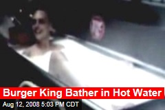 Burger King Bather in Hot Water