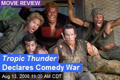 Tropic Thunder Declares Comedy War