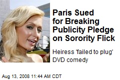Paris Sued for Breaking Publicity Pledge on Sorority Flick