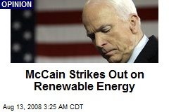 McCain Strikes Out on Renewable Energy