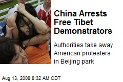 China Arrests Free Tibet Demonstrators