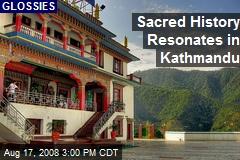 Sacred History Resonates in Kathmandu