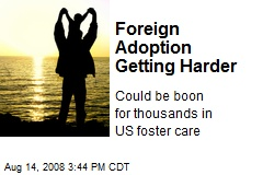 Foreign Adoption Getting Harder