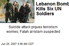 Lebanon Bomb Kills Six UN Soldiers