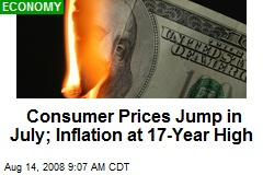 Consumer Prices Jump in July; Inflation at 17-Year High