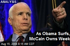 As Obama Surfs, McCain Owns Week