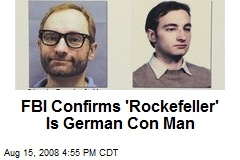 FBI Confirms 'Rockefeller' Is German Con Man