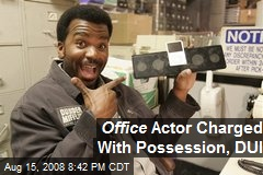 Office Actor Charged With Possession, DUI