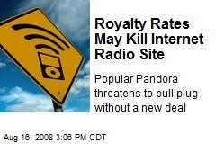 Royalty Rates May Kill Internet Radio Site
