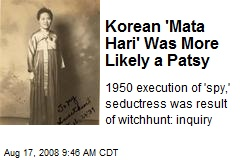 Korean 'Mata Hari' Was More Likely a Patsy