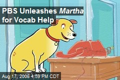PBS Unleashes Martha for Vocab Help