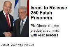 Israel to Release 250 Fatah Prisoners