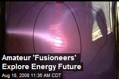 Amateur 'Fusioneers' Explore Energy Future