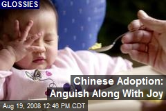 Chinese Adoption: Anguish Along With Joy