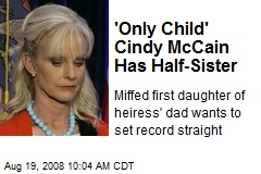 'Only Child' Cindy McCain Has Half-Sister