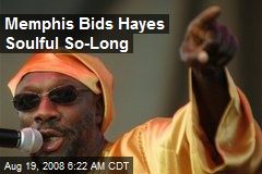 Memphis Bids Hayes Soulful So-Long