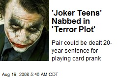 'Joker Teens' Nabbed in 'Terror Plot'