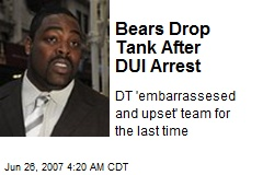 Bears Drop Tank After DUI Arrest