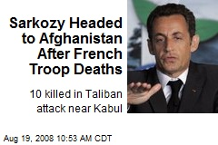 Sarkozy Headed to Afghanistan After French Troop Deaths