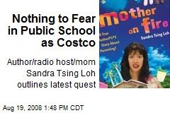 Nothing to Fear in Public School as Costco