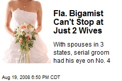 Fla. Bigamist Can't Stop at Just 2 Wives