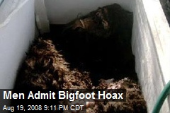Men Admit Bigfoot Hoax