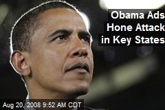 Obama Ads Hone Attack in Key States